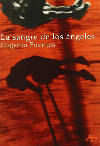 9788484281061: La Sangre De Los Angeles/ The Blood of Angels (A literaria) (Spanish Edition)