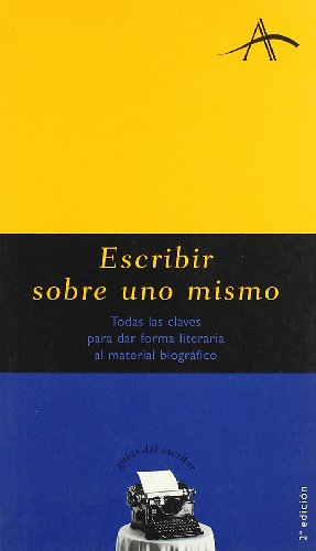 9788484281283: Escribir sobre uno mismo / Writing about Oneself (Guias Del Escritor) (Spanish Edition)