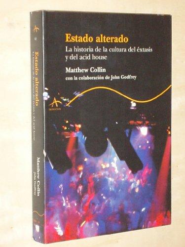 9788484281405: Estado alterado - la historia de la cultura del extasis y del acid house (Trayectos (alba))