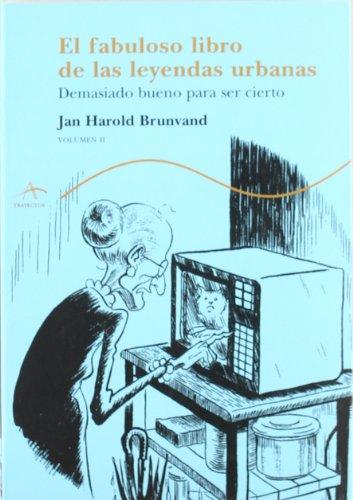 9788484281665: El fabuloso libros de las leyendas urbanas (vol. II): Demasiado bueno para ser cierto: 2 (Trayectos Lecturas)