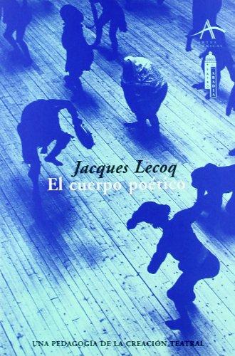 El cuerpo poetico / Poetic Body (Spanish Edition): Jacques Lecoq
