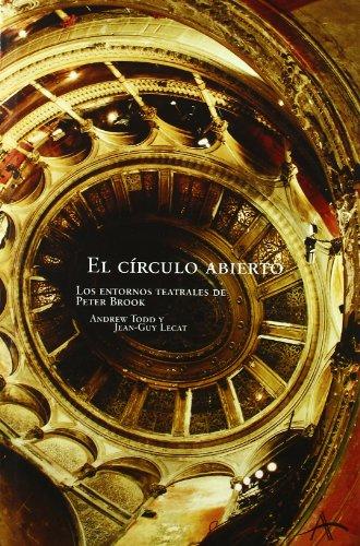 9788484281900: El circulo abierto / the Open Circle: Los Entornos Teatrales De Peter Brook (Spanish Edition)