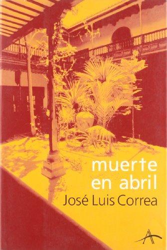 Muerte En Abril: Jose Luis Correa