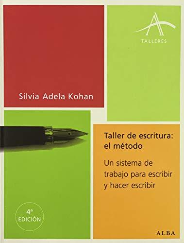 9788484282228: Taller de escritura: el método: Un sistema de trabajo para escribir y hacer escribir (Talleres)
