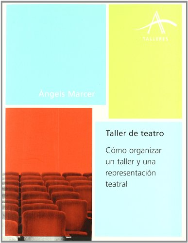 9788484282235: Taller de teatro: Cómo organizar un taller y una representación teatral (Talleres)