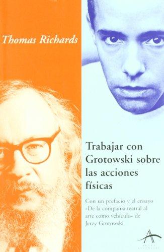 9788484282266: Trabajar Con Grotowski Sobre Las Acciones Fisicas (Spanish Edition)