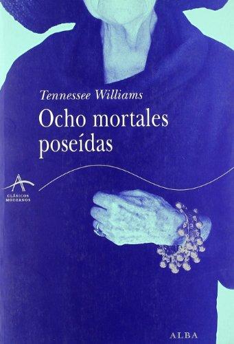 OCHO MORTALES POSEIDAS: Tennessee Williams