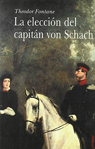 9788484282686: La elección del capitán von Schach (Clásica)