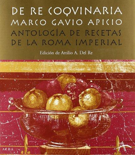 9788484282860: De Re Coquinaria: Antología de recetas de la Roma Imperial (Otras publicaciones)