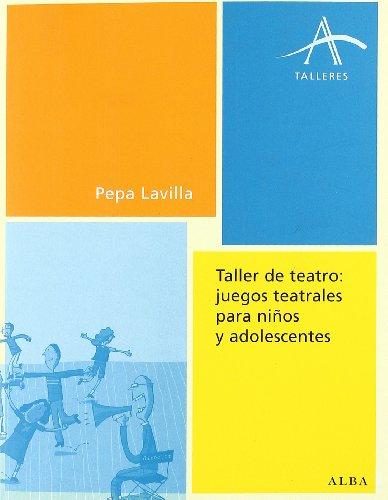 9788484283072: Taller De Teatro: Juegos Teatrales Para Niños Y Adolescentes (Talleres)