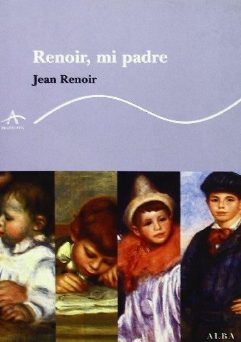 9788484283270: Renoir, mi padre (Trayectos Vidas y letras)