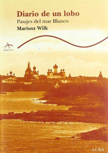 Diario de un lobo : pasajes del mar Blanco - Wilk, Mariusz