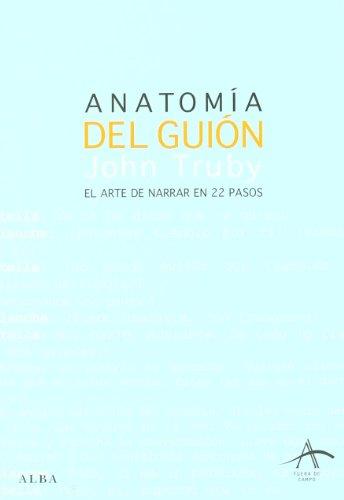 9788484284437: Anatomia del guion. El arte de narrar en 22 pasos