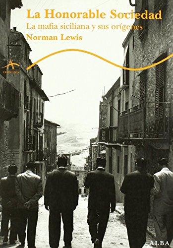 LA HONORABLE SOCIEDAD: La mafia siciliana y sus orígenes: Norman Lewis