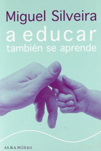 9788484284536: A educar también se aprende