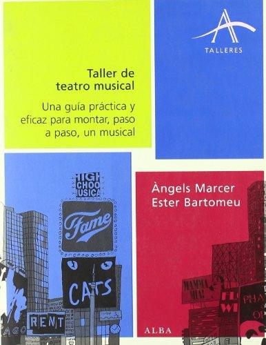 9788484284581: Taller de teatro musical: Una guía práctica y eficaz para montar, paso a paso, un musical (Talleres)