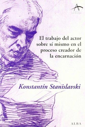 El trabajo del actor sobre sí mismo: Stanislavski, Konstantín