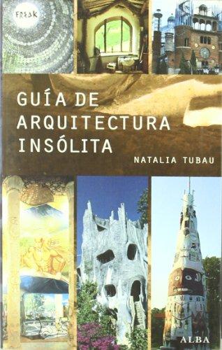 9788484284826: Guía de arquitectura insólita (Freak)