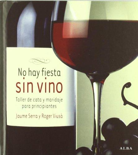 9788484285083: No hay fiesta sin vino: Taller de cata y maridaje para principiantes (Otras publicaciones)