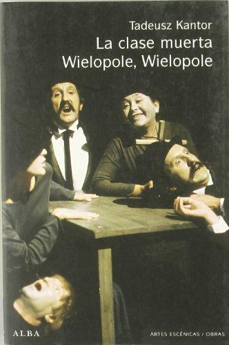 9788484285625: La clase muerta/Wielopole, Wielopole (Artes escénicas/Obras)