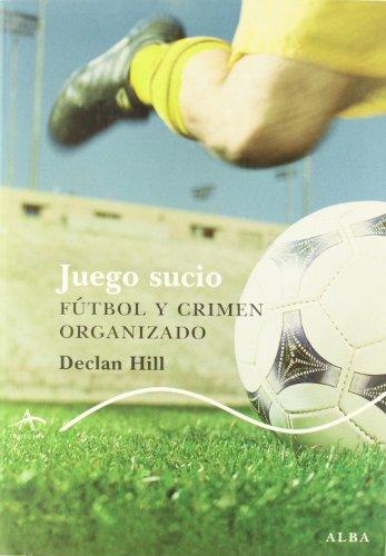 9788484285717: Juego sucio / Foul play: Futbol Y Crimen Organizado / Soccer and Organized Crime (Spanish Edition)