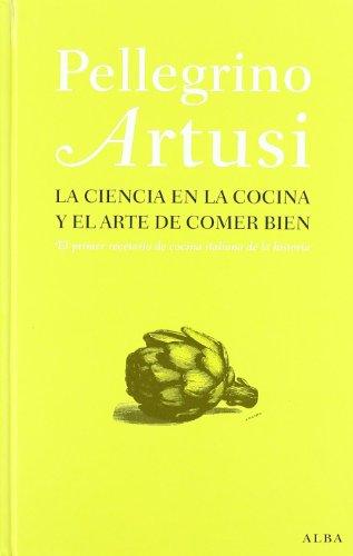 9788484285892: La ciencia en la cocina y el arte de comer bien: El primer recetario de cocina italiana de la historia (Otras publicaciones)