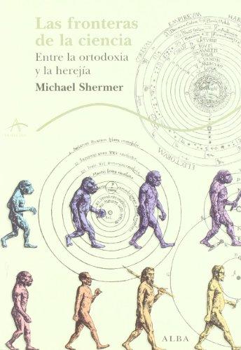 9788484285908: Las fronteras de la ciencia: Entre la ortodoxia y la herejía (Trayectos Lecturas/Ciencia)
