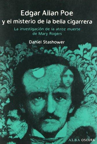 EDGAR ALLAN POE Y EL MISTERIO DE: Daniel Stashower