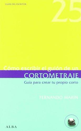 9788484286097: Como Escribir el Guion de un Cortometraje: Guia para Crear tu pro pio Corto