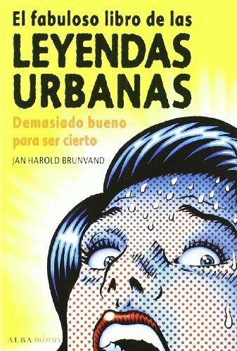 9788484286226: El fabuloso libro de las leyendas urbanas: Demasiado bueno para ser cierto (Minus)