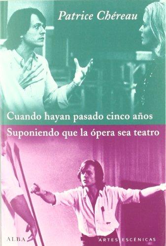 CUANDO HAYAN PASADO CINCO AÃ'OS/SUPONIENDO QUE LA O (9788484286349) by PATRICE CHEREAU