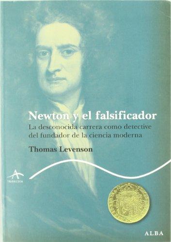 9788484286479: Newton y el falsificador: La desconocida carrera como detective del fundador de la ciencia moderna (Trayectos Lecturas/Ciencia)