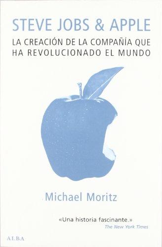 9788484286622: Steve Jobs & Apple: La creación de la compañía que ha revolucionado el mundo (Otras publicaciones)
