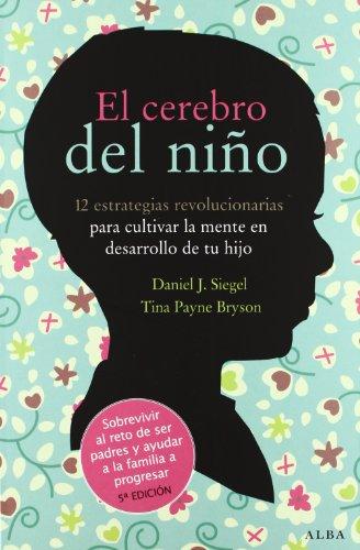 9788484287148: El cerebro del niño: 12 estrategias revolucionarias para cultivar la mente en desarrollo de tu hijo (Fuera de colección)