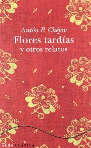 9788484287827: Flores tardías y otros relatos (Clásica)