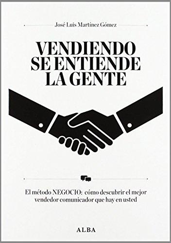 Vendiendo se entiende la gente : el: Josà Luis MartÃ