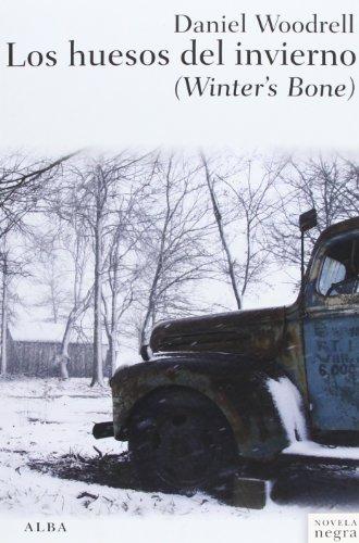 Los huesos del invierno (848428803X) by Daniel Woodrell