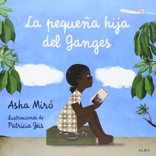 9788484289692: La Pequeña Hija Del Ganges (Infantil Ilustrado)