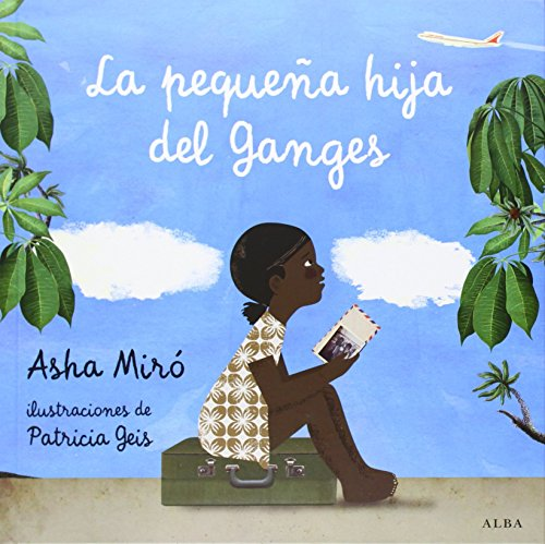9788484289944: La pequeña hija del Ganges (Infantil ilustrado)