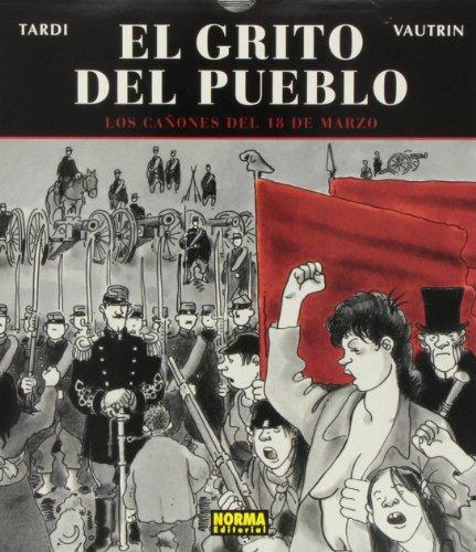 9788484315599: El grito del pueblo 1 Los canones del 18 de marzo / The Cry of the People 1 The Cannons of March 18th (El Grito Del Pueblo / the Cry of the People) (Spanish Edition)