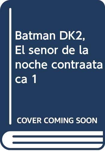 9788484315902: Batman DK2, El señor de la noche contraataca 1