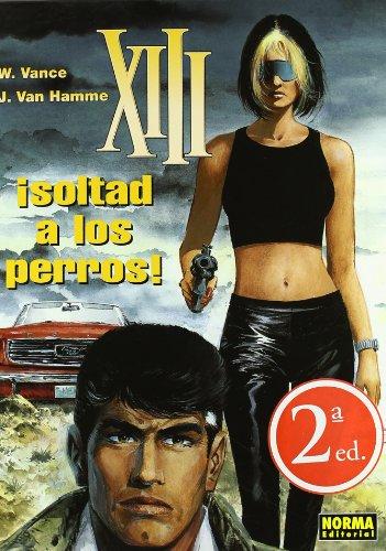 9788484316268: XIII 15 soltad a los perros (Spanish Edition)