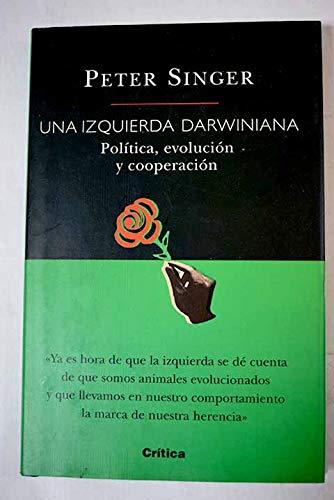 9788484320609: Una Izquierda Darwiniana: Politica, Evolucion y Cooperacion (Darwinism Today) (Spanish Edition)