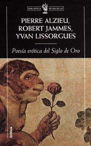 Poesía erótica del Siglo de Or: Pierre Alzieu Robert