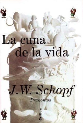 La Cuna de La Vida (Spanish Edition): Schopf, J. W.