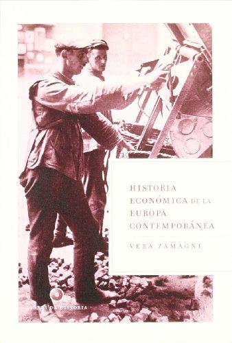 9788484321491: Historia económica de la Europa contemporánea. Dela Revolución industrial a la