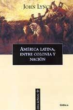 9788484321682: America Latina Entre Colonia y Nacion (Spanish Edition)