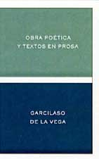 Obra Poetica y Textos En Prosa (Spanish Edition): Garcilaso de la Vega
