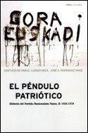 9788484321750: El péndulo patriótico, 2: Historia del Partido Nacionalista Vasco II (1936-1979) (Contrastes)