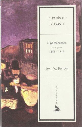9788484321781: La crisis de la razón: Pensamiento europeo entre 1848 y 1914 (Letras de Humanidad)